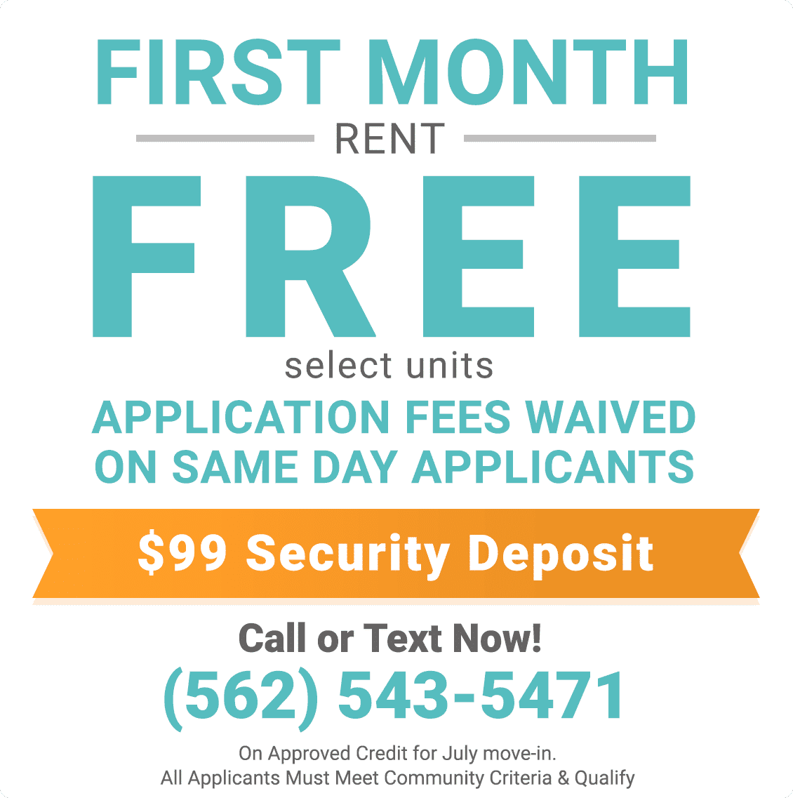 First Month Rent Free (select units) and application fees waived on same day applicants